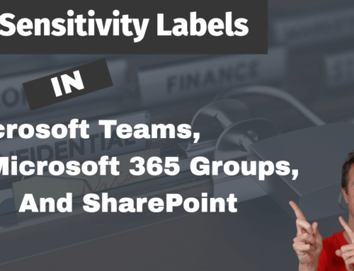 Using Sensitivity Labels with Microsoft Teams, Groups, and SharePoint