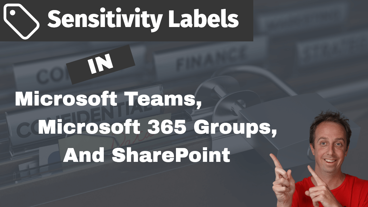 Sensitivity Labels in Microsoft Teams, Groups, and SharePoint
